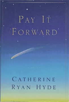 Pay It Forward by Catherine Ryan Hyde
